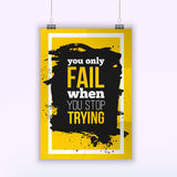 Poster You only fail when you stop trying. Motivation Business Quote for your design on black stain. Poster You only fail when you stop trying. Motivation stock illustration
