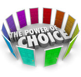 Power of Choice Many Doors Opportunity Decide Best Option. The power of choice words surrounded by many colored doors to illustrate several options before you to Stock Photography