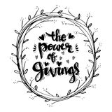 The power of givings. Quote. Hand lettering Calligraphy Royalty Free Stock Photos