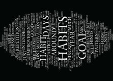 The Power Of Goal Achievement Is In The Habit Text Background  Word Cloud Concept. THE POWER OF GOAL ACHIEVEMENT IS IN THE HABIT Text Background Word Cloud Royalty Free Stock Images