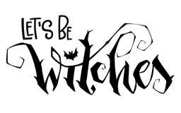 Pozwala my Być czarownicy wyceną Nowo?ytna r?ka rysuj?cy pismo stylu literowania zwrot ilustracji