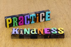 Free Practice Kindness Be Kind Self Awareness Healing Spiritual  Mind Body Meditation Royalty Free Stock Image - 166899196