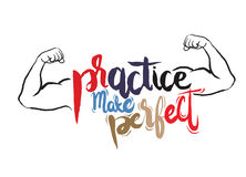 Practice makes perfect print. Modern brush lettering style. Practice makes perfect print,strong arm. Modern brush lettering style,Typographic poster.vector Stock Images