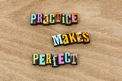 Practice makes perfect work hard repetition repeat believe. Best well done training perfection education learning teaching knowledge focus be prepared royalty free stock photography