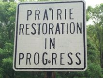 Prairie Restoration In Progress Sign Royalty Free Stock Image