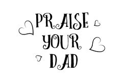 Praise you dad love quote logo greeting card poster design Stock Images