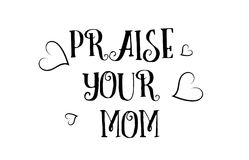 Praise your mom love quote logo greeting card poster design Royalty Free Stock Images