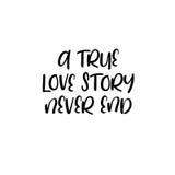 Prawdziwa historia miłosna nigdy kończy handwritten Kaligrafia dla kartka z pozdrowieniami, ślubni zaproszenia ilustracja wektor