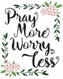 Pray More Worry Less Calligraphy Typography. Design Printable with colorful greenery and floral accents vector illustration