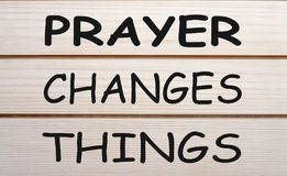 Prayer Changes Things stock photo