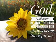 Prayer inspirational quote - God, i will never be able to thank you enough for always being there for me. With sunflower blossom