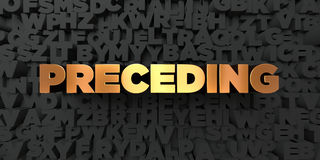 Preceding - Gold text on black background - 3D rendered royalty free stock picture Royalty Free Stock Images