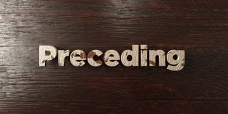 Preceding - grungy wooden headline on Maple  - 3D rendered royalty free stock image Royalty Free Stock Image