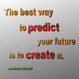 Predict & Create Quote Abraham Lincoln. A 3D metallic quote in Gold red and green by Abraham Lincoln Royalty Free Stock Photography