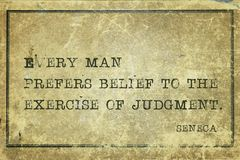 Prefer belief Seneca. Every man prefers belief to the exercise of judgment - ancient Roman philosopher Seneca quote printed on grunge vintage cardboard Royalty Free Stock Photography