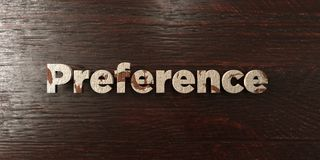 Preference - grungy wooden headline on Maple  - 3D rendered royalty free stock image Stock Photography