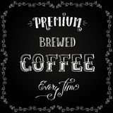 Premium brewed coffee, hand drawn lettering. On black background, vector illustration royalty free illustration