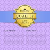 Premium Quality Best Choice 100 Quality Poster. With gold label topped by crown, guaranty of best quality product promo banner with place for text Stock Photography