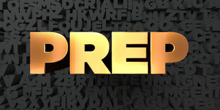 Prep - Gold text on black background - 3D rendered royalty free stock picture Royalty Free Stock Image