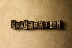 PREPARATION - close-up of grungy vintage typeset word on metal backdrop. Royalty free stock illustration.  Can be used for online banner ads and direct mail Royalty Free Stock Photography