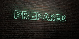 PREPARED -Realistic Neon Sign on Brick Wall background - 3D rendered royalty free stock image. Can be used for online banner ads and direct mailers Royalty Free Stock Photo