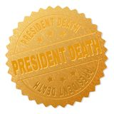 Golden PRESIDENT DEATH Medal Stamp. PRESIDENT DEATH gold stamp award. Vector golden award with PRESIDENT DEATH text. Text labels are placed between parallel vector illustration