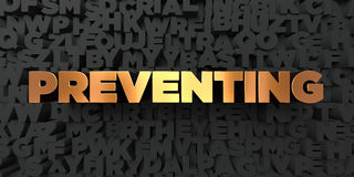 Preventing - Gold text on black background - 3D rendered royalty free stock picture. This image can be used for an online website banner ad or a print postcard Royalty Free Stock Image