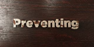 Preventing - grungy wooden headline on Maple  - 3D rendered royalty free stock image. This image can be used for an online website banner ad or a print Stock Image