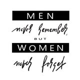 Men never remember - simple inspire and motivational quote. Hand drawn beautiful lettering. stock illustration