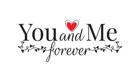 You and Me Forever, Wall Decals, Wording Design, Vector. Heart and Branch Illustration isolated on white background stock illustration