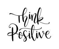 Think positive. Hand drawn typography poster. T shirt hand lettered calligraphic design. Inspirational vector typography. - Vector vector illustration
