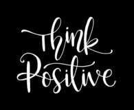 Think positive. Hand drawn typography poster. T shirt hand lettered calligraphic design. Inspirational vector typography. - Vector stock illustration