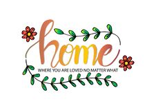 Home where you are loved no matter what royalty free illustration
