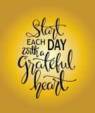 Hand lettering start each day with a grateful heart. Modern Calligraphy. Handwritten Inspirational Motivational Quote. Vector vector illustration