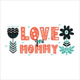 I love you Mommy - hand drawn lettering folk stock illustration