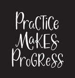 Practice makes progress, hand drawn typography poster. T shirt hand lettered calligraphic design. Inspirational vector typography vector illustration