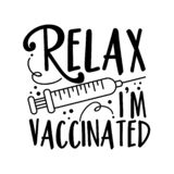 Relax, I`m Vaccinated -  happy slogan in covid-19 pandemic self isolated period.