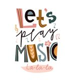 Music poster design or print for t-shirt. Cute letters isolated on the white background - Let`s play music. Vector illustration. Bright music poster design or royalty free illustration