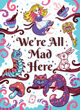 Print with characters from Alice in wonderland. We are all mad here. Art Print. Fun, whimsical illustration with cute characters from Alice in wonderland Royalty Free Stock Photography