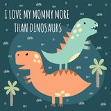 Print with cute dinosaurs. With text: I Love Mommy More Than Dinosaurs. Great for baby t-shirt design. Vector illustration Royalty Free Stock Photo