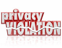 Privacy Violation 3d Words Cracked Letters Invasion Private Info. Privacy Violation words 3d cracked letters as private information is stolen, hacked, leaked or Stock Image