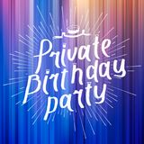 Private Birthday Patry Brush Script Style Hand lettering. Original Hand Crafted Design. Calligraphic Phrase. Vector Illustration. Royalty Free Stock Photos