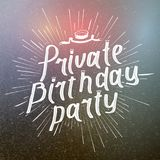 Private Birthday Patry Brush Script Style Hand lettering. Original Hand Crafted Design. Calligraphic Phrase. Vector Illustration. Stock Photos