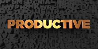 Productive - Gold text on black background - 3D rendered royalty free stock picture. This image can be used for an online website banner ad or a print postcard Royalty Free Stock Photo