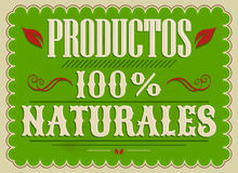 Productos 100% Naturales, 100% Natural Products spanish text. Vintage Poster, Vector illustration - eps available Stock Image