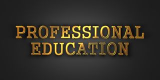 Professional Education. Business Concept. Professional Education. Gold Text on Dark Background. Business Concept. 3D Render Royalty Free Stock Image