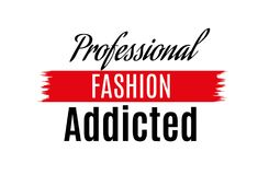 The professional fashion are addicted to Typography Slogan for t-shirts and clothing tee graphic vector Print.Vector. Illustration on a white background.EPS 10 Royalty Free Stock Image