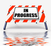 In Progress Sign Displays Ongoing or Happening Now Royalty Free Stock Photos