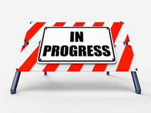 In Progress Sign Indicates Ongoing or Happening Stock Image