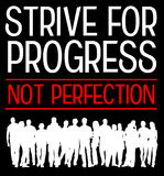 Progress. Striving for progress, not for perfection Royalty Free Stock Image
